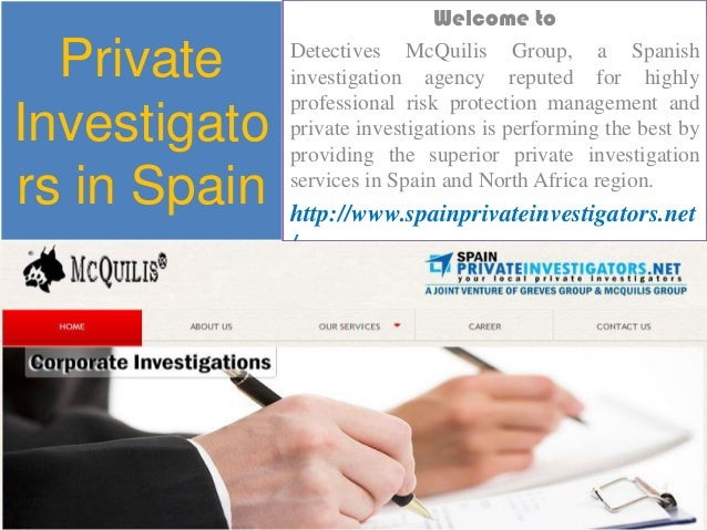 PrivateInvestigators in SpainWelcome toDetectives McQuilis Group, a Spanishinvestigation agency reputed for highlyprofessi...