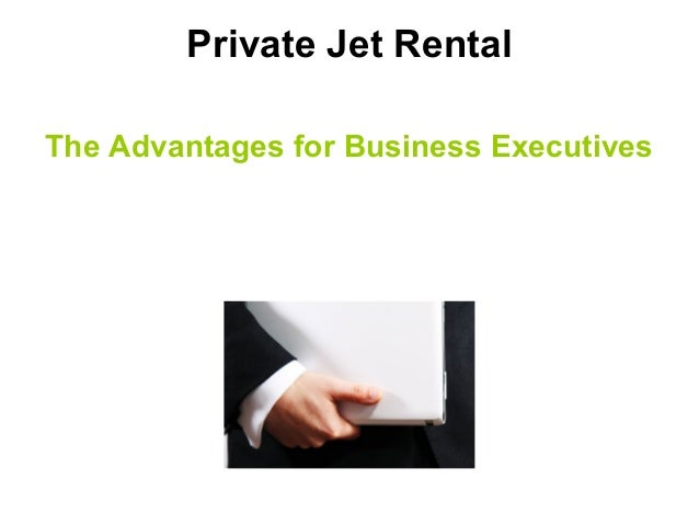 Private Jet Rental The Advantages for Business Executives