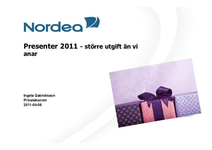 Presenter 2011 - större utgift än vianarIngela GabrielssonPrivatekonom2011-04-08