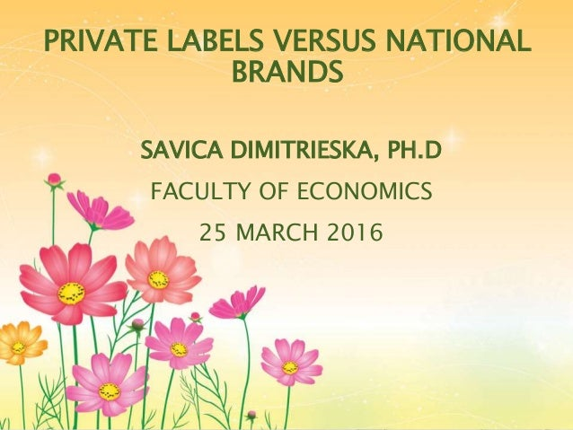 private label vs national brands a Consumers' decision between private labels and national brands in a (classic or specific), and then which kind of brand (national brand, private label.