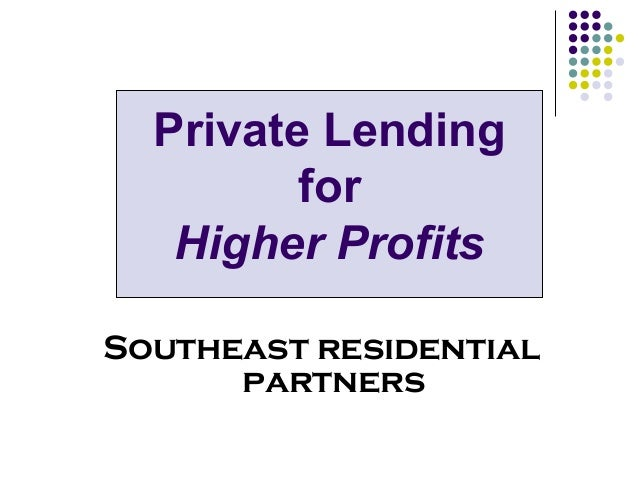 Private Lending for Higher Profits Southeast residential partners