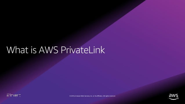 PrivateLink for Partners: Connectivity, Scale, Security (GPSTEC306) -…