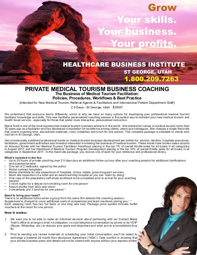 PRIVATE MEDICAL TOURISM BUSINESS COACHING The Business of Medical Tourism Facilitation: Policies, Procedures, Workflows & ...