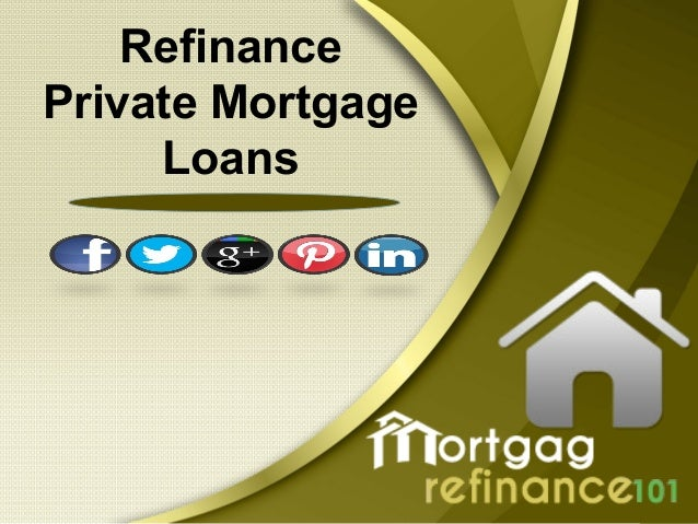 how to refinance a private mortgage loan online