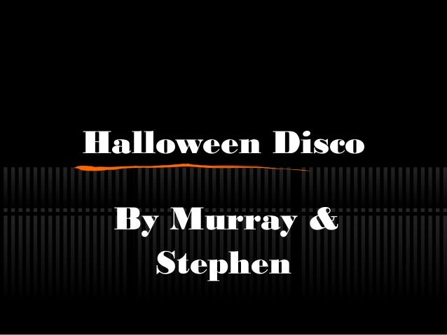 Halloween Disco By Murray & Stephen