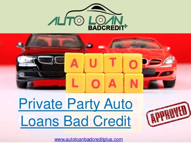 private party auto loans for people with bad credit at zero down paym. Black Bedroom Furniture Sets. Home Design Ideas