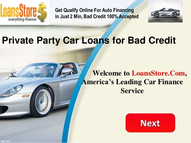 private party car loans for bad credit. Black Bedroom Furniture Sets. Home Design Ideas