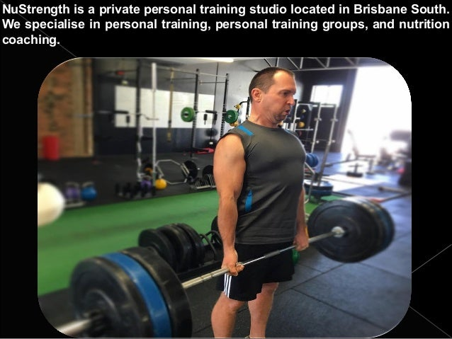 NuStrength is a private personal training studio located in Brisbane South. We specialise in personal training, personal t...