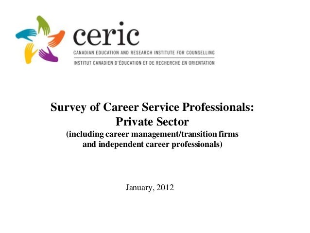 Survey of Career Service Professionals:            Private Sector  (including career management/transition firms       and...