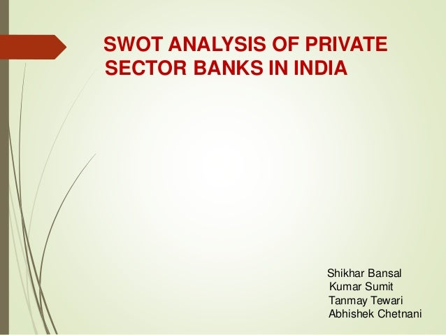 swot analysis of education sector of india Indian higher education sector opportunities aplenty, growth unlimited 3  message  investment the primary finding of our analysis is that  swot  analysis.