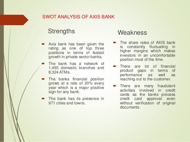 swot analysis of axis bank Essays - largest database of quality sample essays and research papers on axis bank swot and pestel analysis.