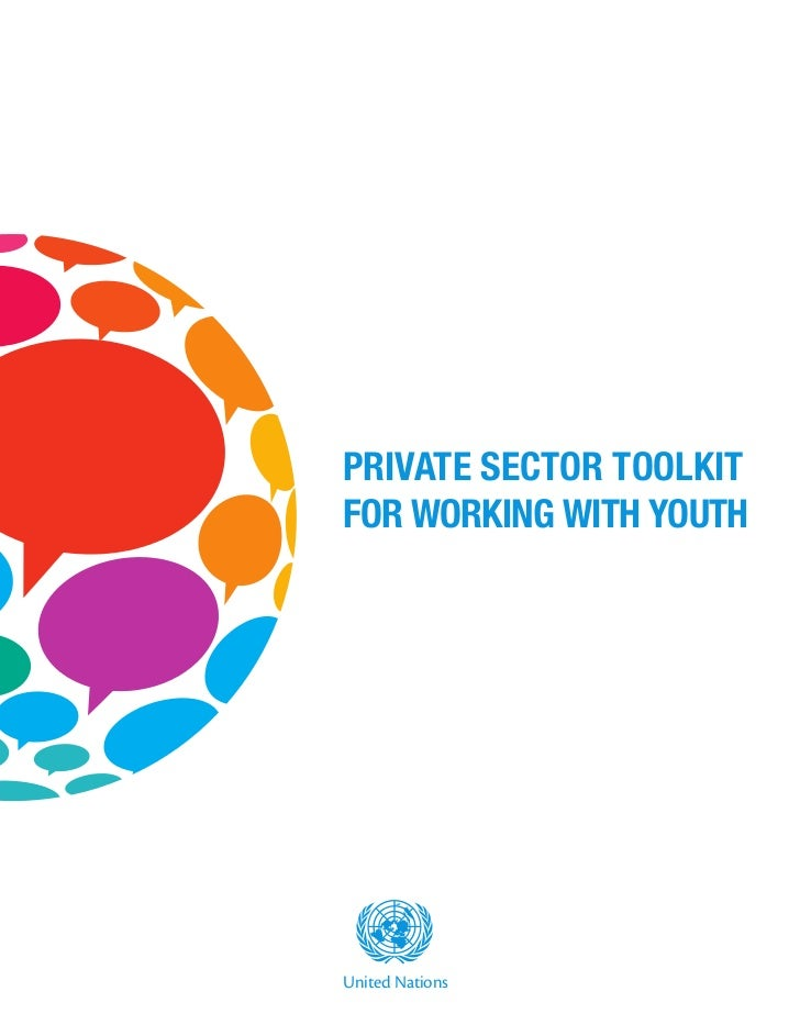 PRIVATE SECTOR TOOLKITFOR WORKING WITH YOUTHUnited Nations