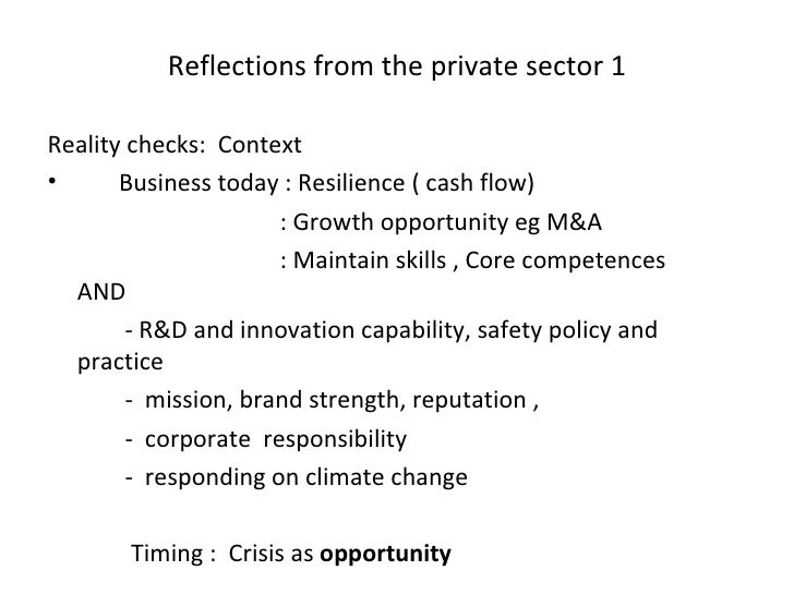 Reflections from the private sector 1 <ul><li>Reality checks:  Context </li></ul><ul><li>Business today : Resilience ( cas...