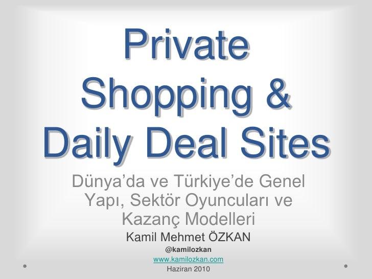 """Private Shopping &Daily Deal Sites Dünya""""da ve Türkiye""""de Genel  Yapı, Sektör Oyuncuları ve      Kazanç Modelleri       Ka..."""