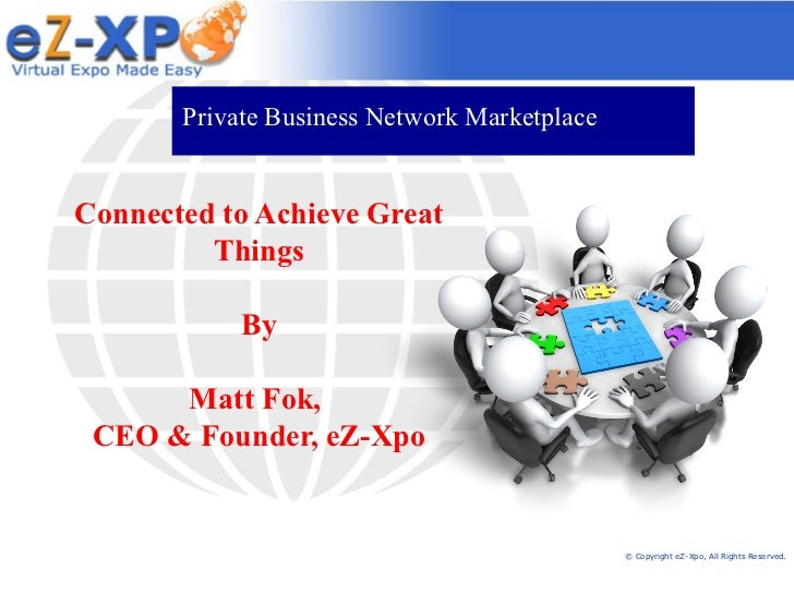 Private Business Network MarketplaceConnected to Achieve Great         Things            By      Matt Fok, CEO & Founder, ...