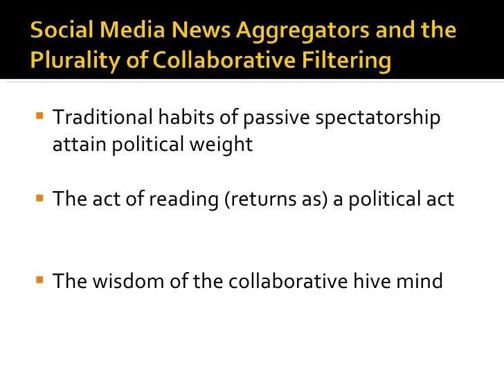 <ul><li>Traditional habits of passive spectatorship attain political weight </li></ul><ul><li>The act of reading (returns ...