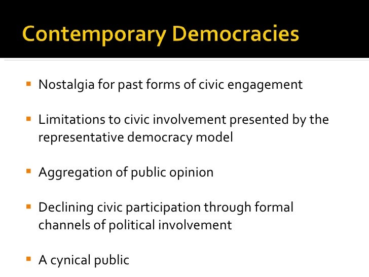<ul><li>Nostalgia for past forms of civic engagement </li></ul><ul><li>Limitations to civic involvement presented by the r...
