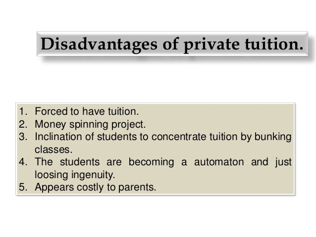 disadvantages of tuition class Many make the mistake of assuming that an online class will be easier than one taken in a traditional classroom  offer tuition re-imbursement.