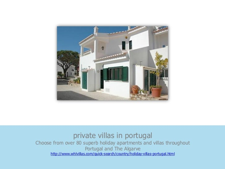 private villas in portugalChoose from over 80 superb holiday apartments and villas throughout                     Portugal...