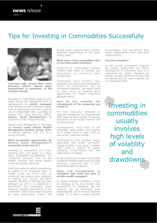 Tips for Investing in Commodities SuccessfullyInterview with: Jeremy Weir, ChiefExecutive Officer, Galena AssetManagement ...