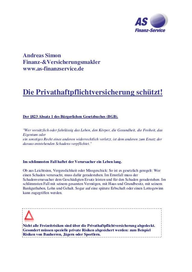 Andreas Simon  Finanz-&Versicherungsmakler  www.as-finanzservice.de  Die Privathaftpflichtversicherung schützt!  Der §823 ...