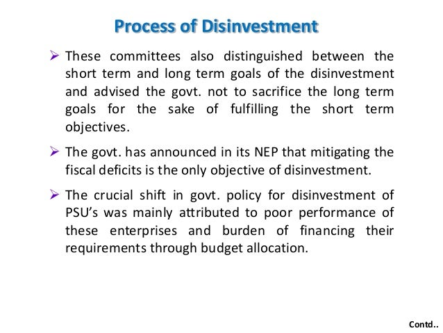 "disinvestment and privatisation ""privatization"" or ""disinvestment"" are used to mean same thing ie, divestment of pses required in public interest the main objective of disinvestment is to put national resources and assets to optimal use and in particular to unleash the productive potential inherent in our public sector ."