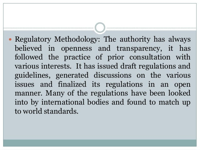  Regulatory Methodology: The authority has always  believed in openness and transparency, it has followed the practice of...