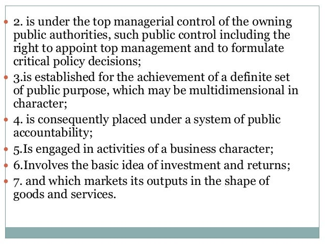  2. is under the top managerial control of the owning          public authorities, such public control including the...