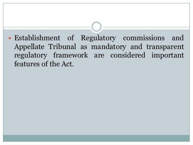  Establishment  of Regulatory commissions and Appellate Tribunal as mandatory and transparent regulatory framework are co...