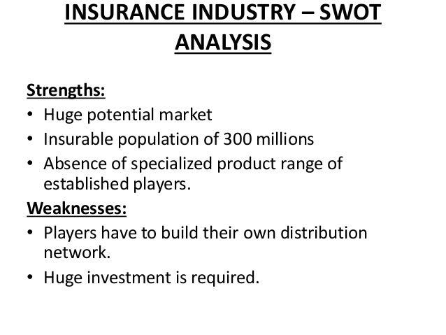 swot analysis of life insurance products This is the first article in a four-part series in this series of articles, analysis of the us life insurance industry's customers, products, distribution system.