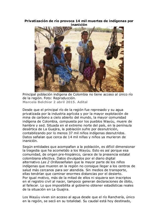 Privatización de río provoca 14 mil muertes de indígenas por inanición Principal población indígena de Colombia no tiene a...