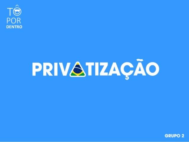 Consideravelmente, o Brasil entrou no mundo das privatizações na década de 90, com a venda de mais de 100 empresas de serv...