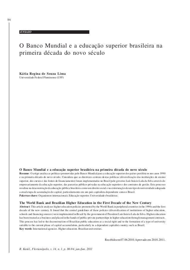 86     ENSAIO     O Banco Mundial e a educação superior brasileira na     primeira década do novo século     Kátia Regina ...