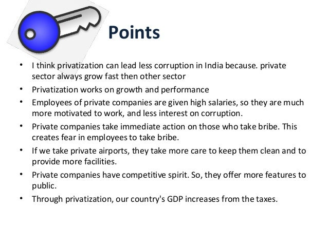 essay on privatisation leads to less corruption Corruption in developing countries politics essay print country with large population and country with very less corruption may also lead to insecure.