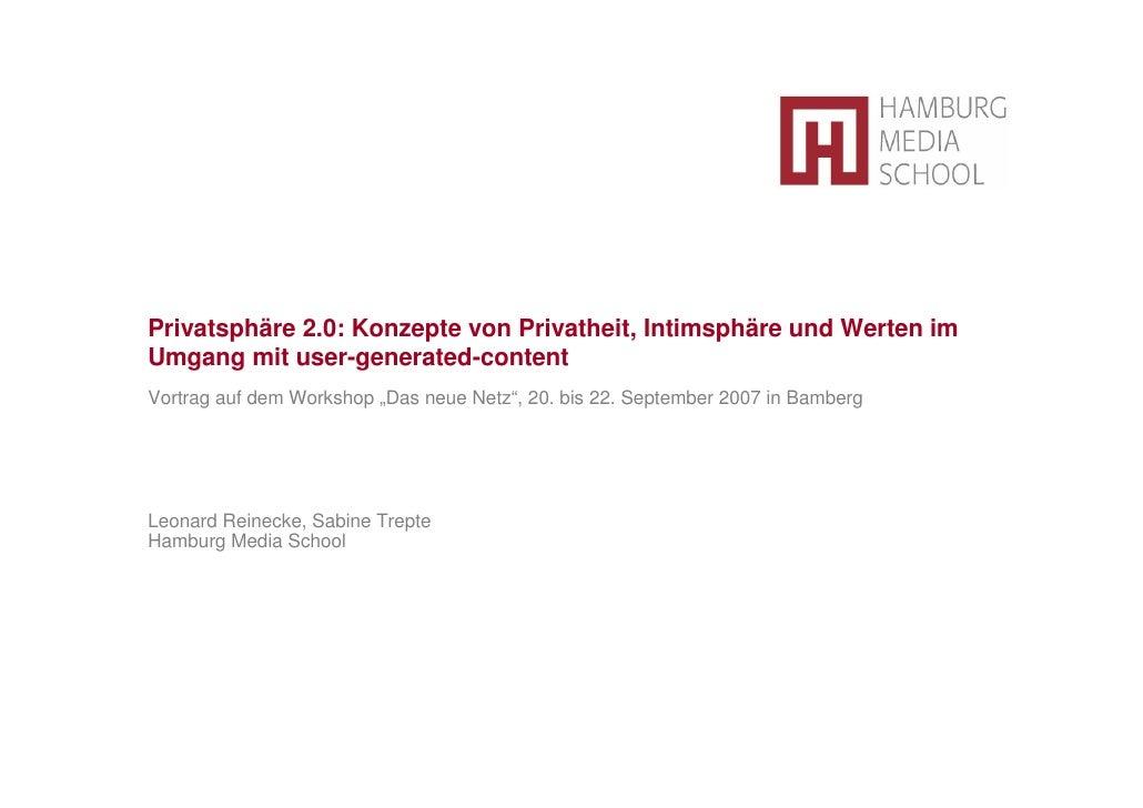 Privatsphäre 2.0: Konzepte von Privatheit, Intimsphäre und Werten im Umgang mit user-generated-content Vortrag auf dem Wor...