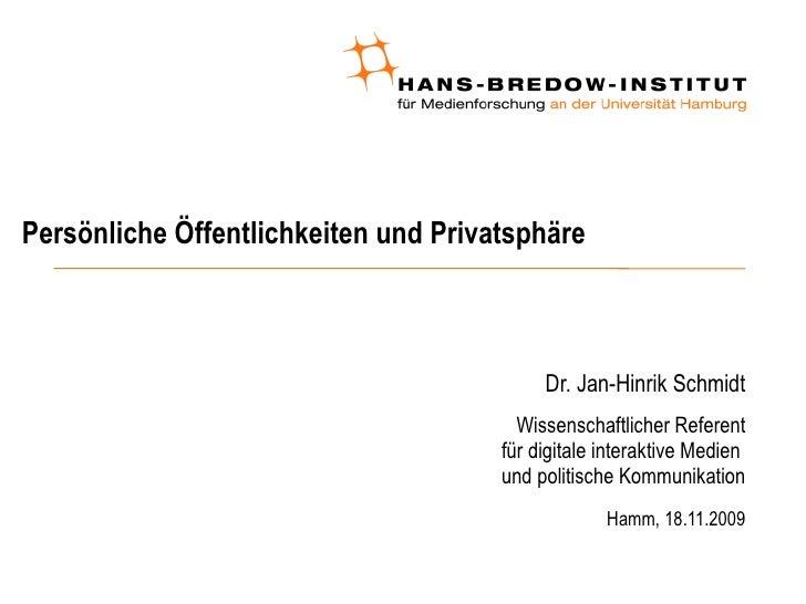 Persönliche Öffentlichkeiten und Privatsphäre  <ul><ul><li>Dr. Jan-Hinrik Schmidt </li></ul></ul><ul><ul><li>Wissenschaftl...
