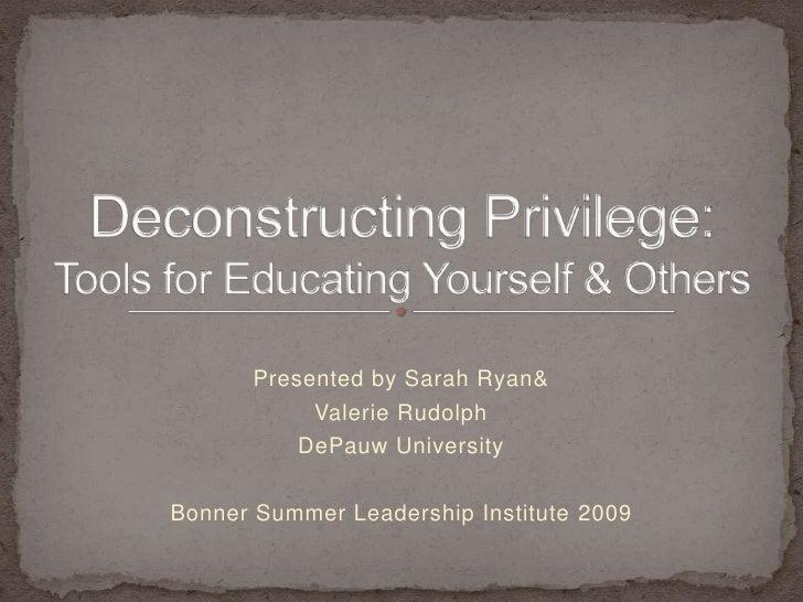 Presented by Sarah Ryan&             Valerie Rudolph            DePauw University  Bonner Summer Leadership Institute 2009