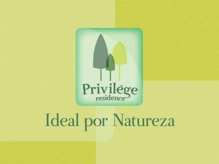 Apresentamos nosso mais novo empreendimento:Privilége Residence      Seu bem-estar mora aqui