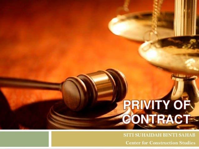 privity and law of contract (anu) i g h treitel, the law of contract (5th ed 1979) at 459 consequently, that the contracts (privity) act, 1982 (nz) is immunity-concerned in addition to being benefit-concerned, is not addressed march 19871 contract and benefits for third parties 23 1 knows nothing of jus quaesitum tertio arising.