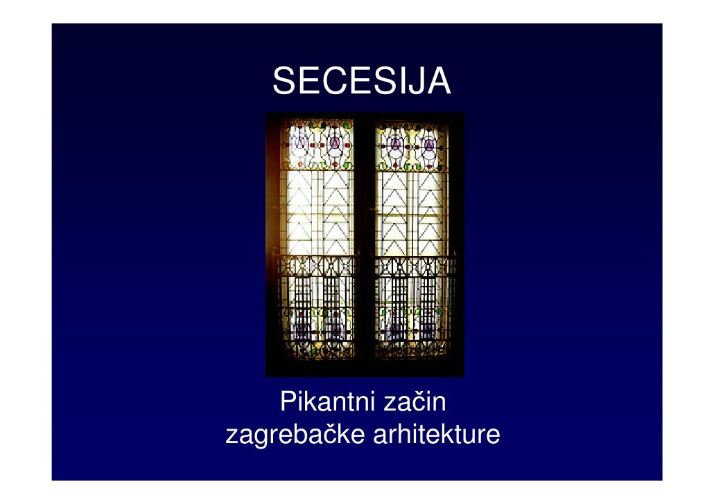 SECESIJA         Pikantni začin zagrebačke arhitekture