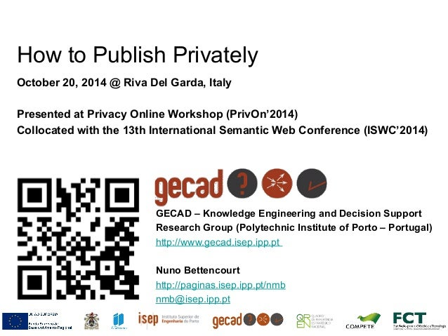 How to Publish Privately  October 20, 2014 @ Riva Del Garda, Italy  Presented at Privacy Online Workshop (PrivOn'2014)  Co...