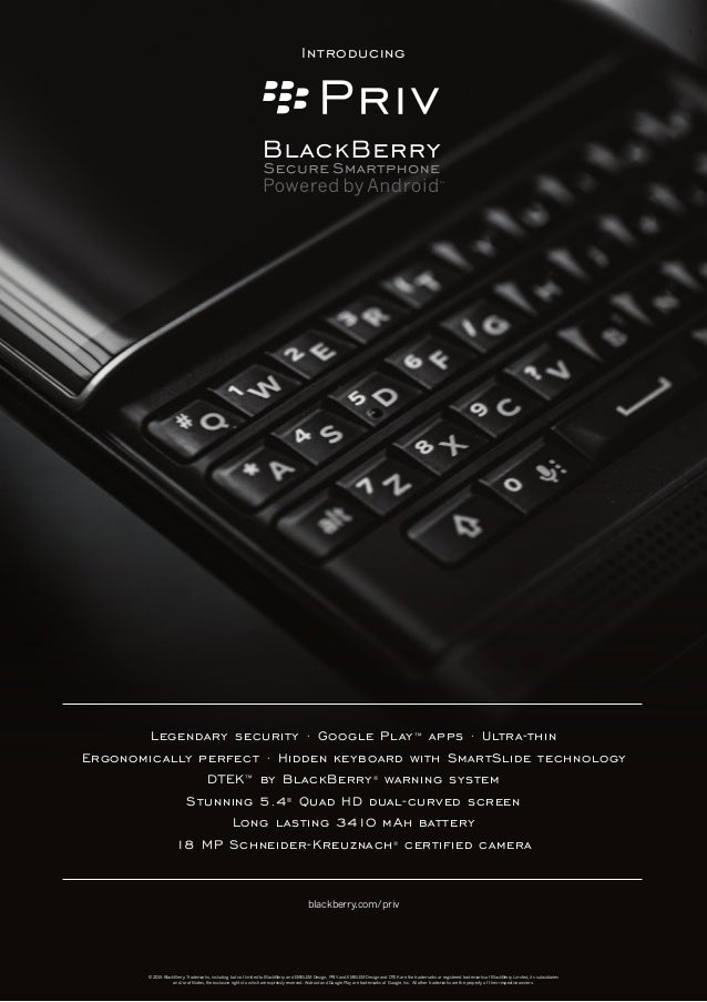 © 2015 BlackBerry. Trademarks, including but not limited to BlackBerry and EMBLEM Design, PRIV and EMBLEM Design and DTEK ...