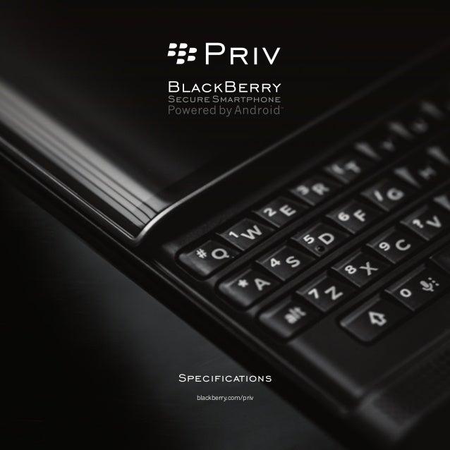 Specifications blackberry.com/priv
