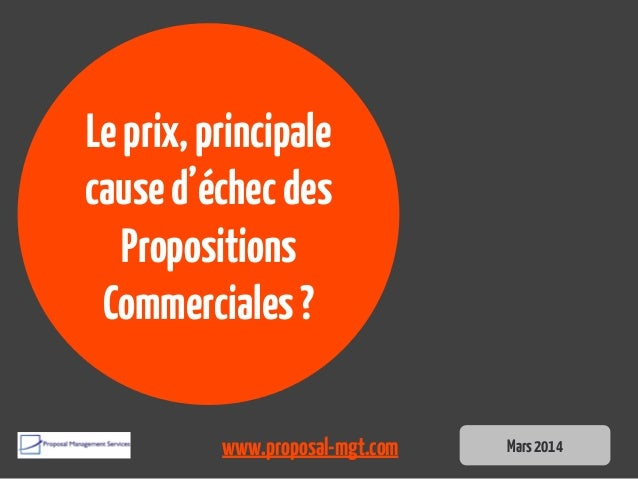 Leprix,principale caused'échecdes Propositions Commerciales? Mars2014www.proposal-mgt.com