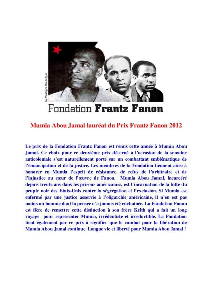 Mumia Abou Jamal lauréat du Prix Frantz Fanon 2012Le prix de la Fondation Frantz Fanon est remis cette année à Mumia AbouJ...
