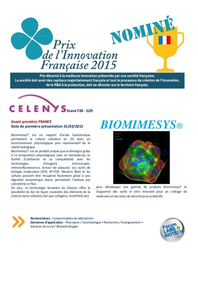 Stand F28 - G29 Avant-première FRANCE Date de première présentation 31/03/2015 Biomimesys® est un support d'acide hyaluron...