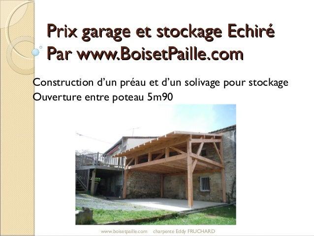 Prix garage et stockage EchiréPrix garage et stockage Echiré Par www.BoisetPaille.comPar www.BoisetPaille.com Construction...