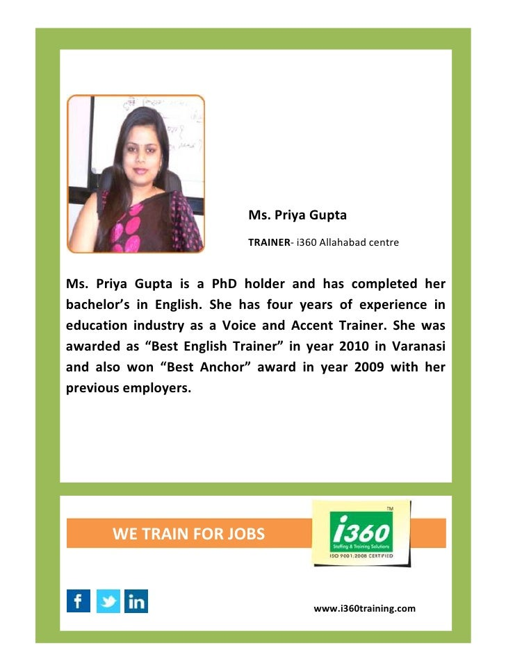 Ms. Priya Gupta                           TRAINER- i360 Allahabad centreMs. Priya Gupta is a PhD holder and has completed ...