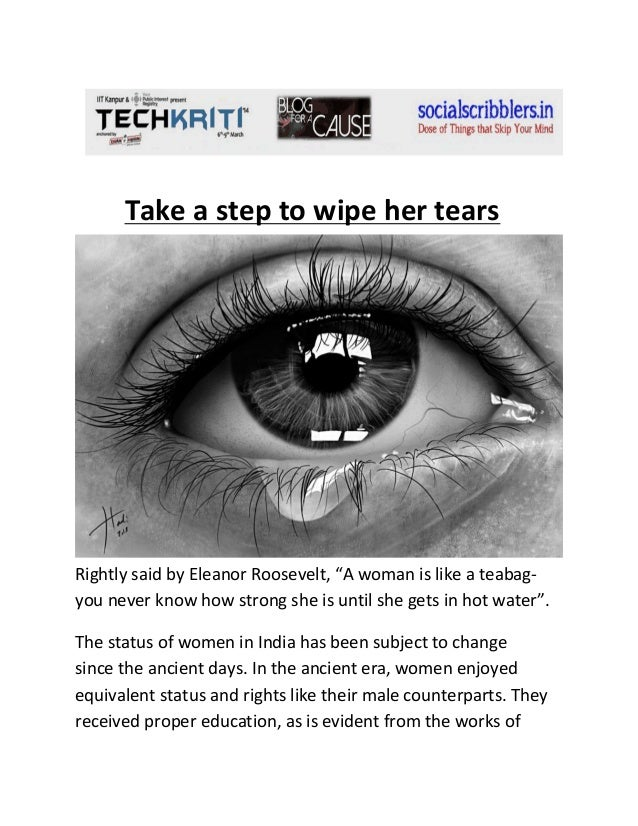 """Take a step to wipe her tears  Rightly said by Eleanor Roosevelt, """"A woman is like a teabagyou never know how strong she i..."""