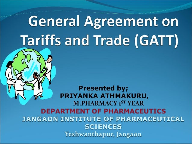 General Agreement on Tariffs andTrade (GATT)Outcome of the failure of negotiating governments tocreate the International ...